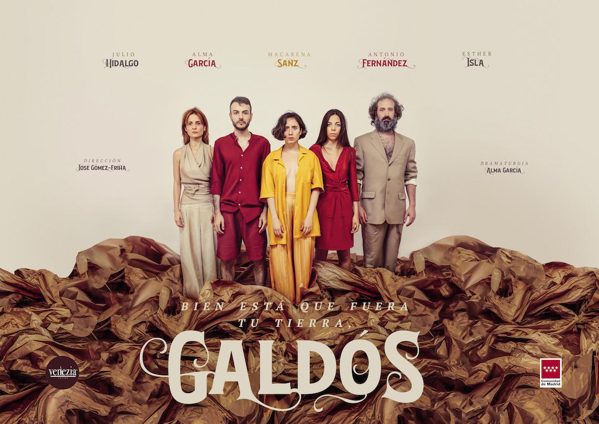 BIEN ESTÁ QUE FUERA TU TIERRA, GALDÓS en Teatro Fernán Gómez